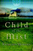 Child of the Mist by Kathleen Morgan